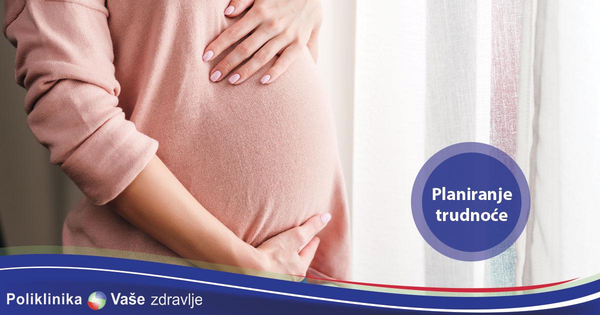 Osnovno što svaka žena mora da uradi ukoliko planira trudnoću
